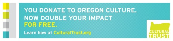OCT - Doate to Oregon Culture and double your impact